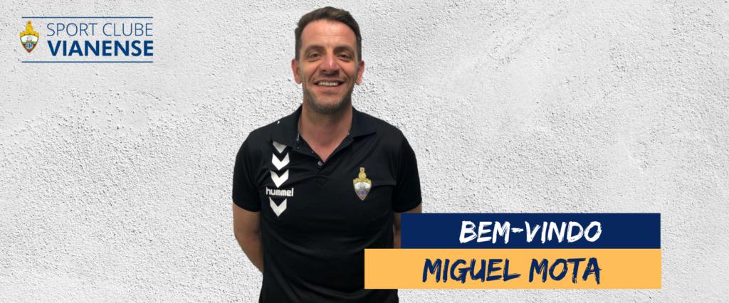 Miguel Mota será o treinador do SC Vianense!