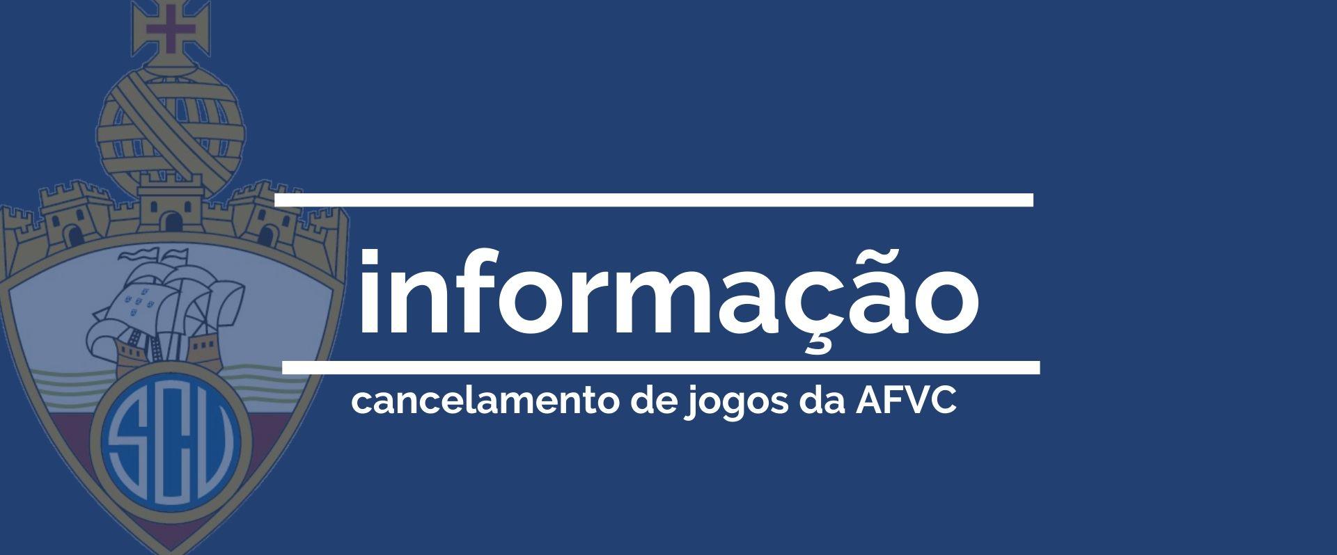 COVID-19: AFVC cancela a realização dos jogos do fim de semana!